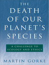 The Death of Our Planet's Species (eBook): A Challenge to Ecology and Ethics