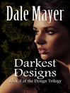 Darkest Designs (eBook): Design Series Series, Book 3