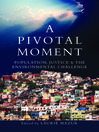 A Pivotal Moment (eBook): Population, Justice, and the Environmental Challenge