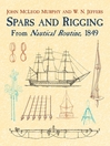 Spars and Rigging (eBook): From Nautical Routine, 1849