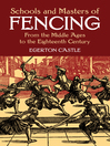 Schools and Masters of Fencing (eBook): From the Middle Ages to the Eighteenth Century