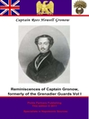 Reminiscences of Captain Gronow, Formerly of the Grenadier Guards (eBook): And M.P. for Stafford: Being Anecdotes of the Camp, the Court and the Clubs at the Close of the Last War with France
