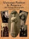 Victorian Fashion in America (eBook): 264 Vintage Photographs