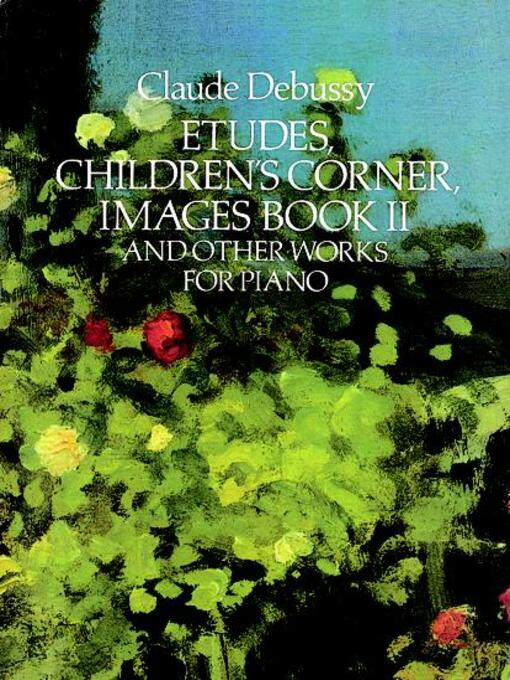 Etudes, Children's Corner, Images Book II (eBook): And Other Works for Piano