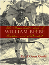 The Remarkable Life of William Beebe (eBook): Explorer and Naturalist
