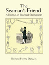 The Seaman's Friend (eBook): A Treatise on Practical Seamanship
