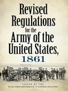 Revised Regulations for the Army of the United States, 1861 (eBook)