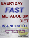 Everyday Fast Metabolism Diet in a Nutshell (eBook): Complete Plan and Recipes Phase 1 - Phase 2 - Phase 3