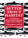 Better Trout Habitat (eBook): A Guide to Stream Restoration and Management