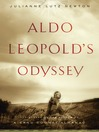 Aldo Leopold's Odyssey (eBook): Rediscovering the Author of a Sand County Almanac