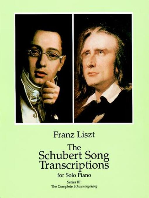 The Schubert Song Transcriptions for Solo Piano/Series III (eBook): The Complete Schwanengesang