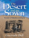 The Desert and the Sown (eBook): Travels in Palestine and Syria