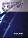 Quantum Mechanics of One- and Two-Electron Atoms (eBook)