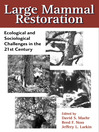 Large Mammal Restoration (eBook): Ecological and Sociological Challenges in the 21st Century