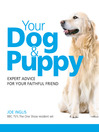 Your Dog & Puppy (eBook): Expert Advice For Your Faithful Friend
