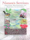 Nature's Services (eBook): Societal Dependence on Natural Ecosystems