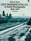 Old Washington, D.C. in Early Photographs, 1846-1932 (eBook)