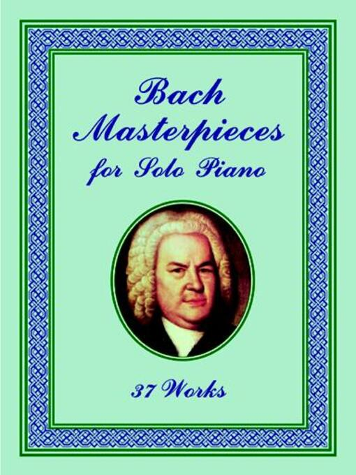 Bach Masterpieces for Solo Piano (eBook): 37 Works