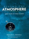 Beyond the Atmosphere (eBook): Early Years of Space Science