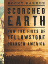 Scorched Earth (eBook): How the Fires of Yellowstone Changed America