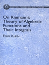 On Riemann's Theory of Algebraic Functions and Their Integrals (eBook): A Supplement to the Usual Treatises