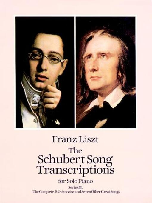 The Schubert Song Transcriptions for Solo Piano/Series II (eBook): The Complete Winterreise and Seven Other Great Songs