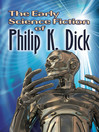 The Early Science Fiction of Philip K. Dick (eBook)