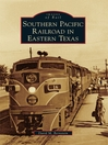 Southern Pacific Railroad in Eastern Texas (eBook)