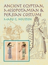 Ancient Egyptian, Mesopotamian & Persian Costume (eBook)