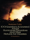 1001 Questions Answered About (eBook): Hurricanes, Tornadoes and Other Natural Air Disasters