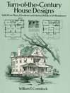 Turn-of-the-Century House Designs (eBook): With Floor Plans, Elevations and Interior Details of 24 Residences