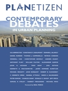 Planetizen's Contemporary Debates in Urban Planning (eBook)