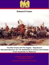 War Drama of the Eagles (eBook): Napoleon's Standard-Bearers on the Battlefield in Victory and Defeat from Austerlitz to Waterloo