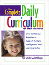 The Complete Daily Curriculum for Early Childhood (eBook): Over 1200 Easy Activities to Support Multiple Intelligences and Learning Styles
