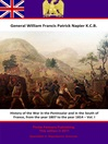 History of the War in the Peninsular and in the South of France, from the Year 1807 to the Year 1814, Volume 1 (eBook)