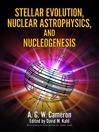 Stellar Evolution, Nuclear Astrophysics, and Nucleogenesis (eBook)