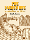 The Sacred Bee in Ancient Times and Folklore (eBook)