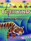 Tigerland and Other Unintended Destinations (eBook)