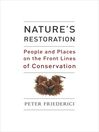 Nature's Restoration (eBook): People and Places on the Front Lines of Conservation