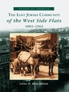 The Lost Jewish Community of the West Side Flats (eBook): 1882-1962