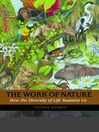 The Work of Nature (eBook): How the Diversity of Life Sustains Us