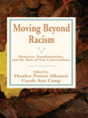 Moving Beyond Racism (eBook): Memoires, Transformations, and the Start of New Conversations