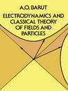 Electrodynamics and Classical Theory of Fields and Particles (eBook)