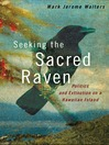 Seeking the Sacred Raven (eBook): Politics and Extinction on a Hawaiian Island