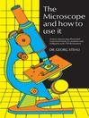The Microscope and How to Use It (eBook)