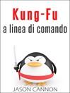Kung-Fu A Linea Di Comando (eBook)