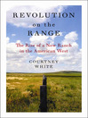 Revolution on the Range (eBook): The Rise of a New Ranch in the American West