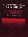 Differential Games (eBook): A Mathematical Theory with Applications to Warfare and Pursuit, Control and Optimization