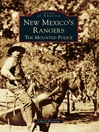 New Mexico's Rangers (eBook): The Mounted Police