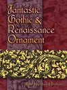 Fantastic Gothic and Renaissance Ornament (eBook)
